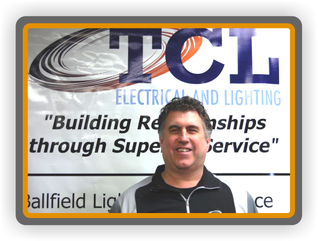 Bill Semick - Sales for TCL Electrical and Lighting